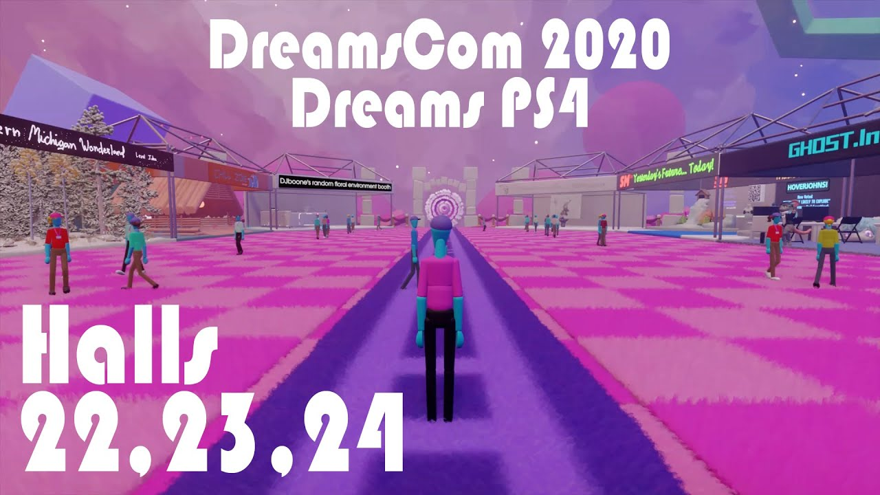 Dreams PS4 - DreamsCom 2020 Halls 22, 23, 24