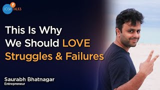 Struggles & Failures That You Must Overcome To Find Success | Saurabh Bhatnagar | Josh Talks