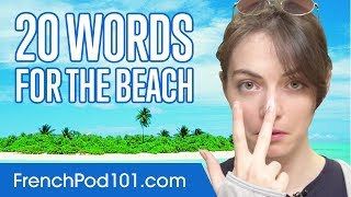 Learn the Top 20 Words Youll Need for the Beach
