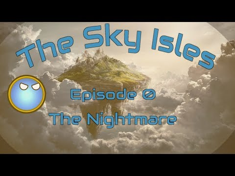 The Sky Isles - Episode 0 - The Nightmare