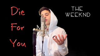 Die For You The Weeknd Christian Lalama