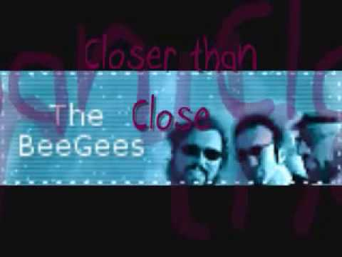 Closer Than Close - Bee Gees [One Night Only]