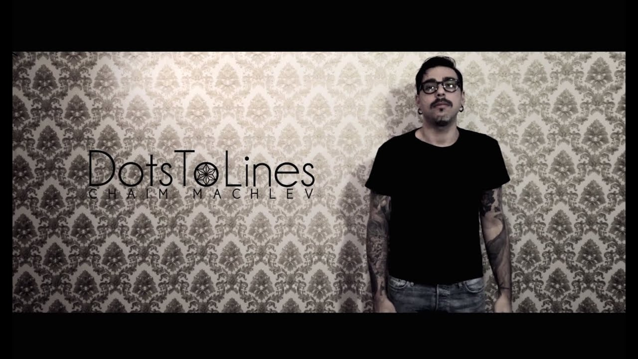 """Dots To Lines - Chaim Machlev"" (2015) HD 1080p"