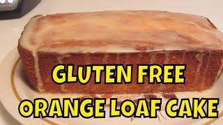 Orange Yogurt Loaf Cake -- Gluten Free
