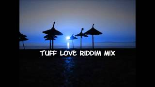 Tuff Love Riddim Mix 2013