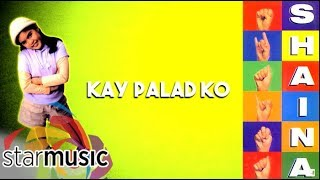 Shaina Magdayao - Kay Palad Ko (Audio) 🎵   Shaina