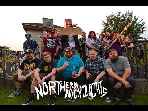 Northern Nightlights - Where's The Slam Tent. Mate?