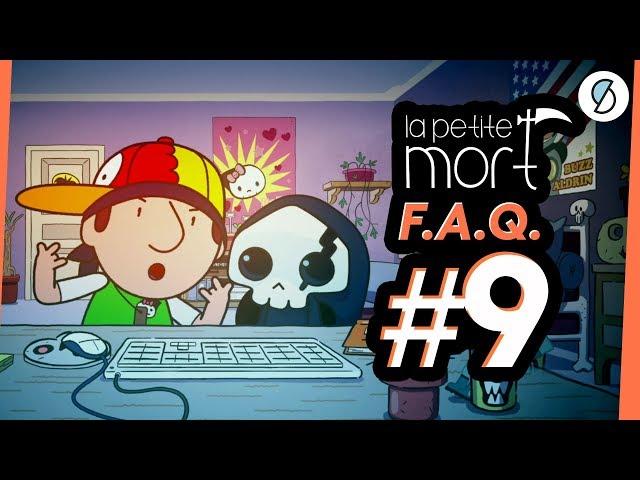 F.A.Q #9 - La Petite Mort
