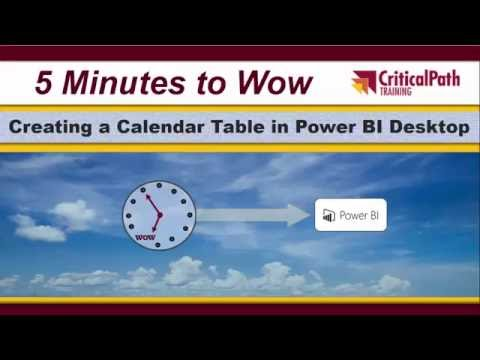 Creating Calendar Tables with Power BI Desktop