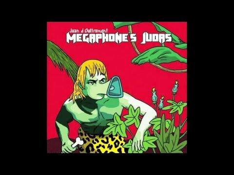 Juan d'Oultremont - Megaphone's Judas