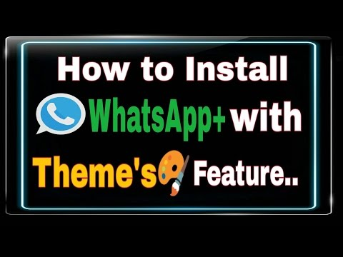 How To Install Whatsapp+ With Theme's Feature