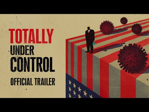 TOTALLY UNDER CONTROL - Official Trailer