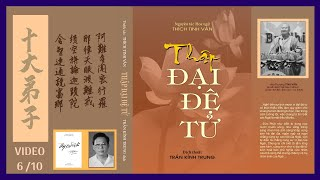 THẬP ĐẠI ĐỆ TỬ (P6) Tôn Giả  ĐẠI CA DIẾP - Diễn Đọc : Tú Trinh & Khánh Hoàng