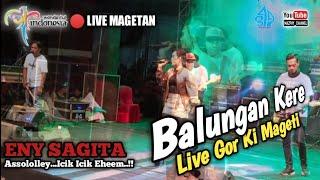 Gambar cover BALUNGAN KERE - ENY SAGITA // LIVE MAGETAN 2019