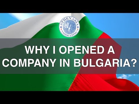 Why did I open a company Bulgaria?