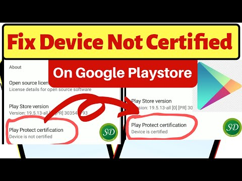 Permanently Fix Google Play Store Device Not Certified.