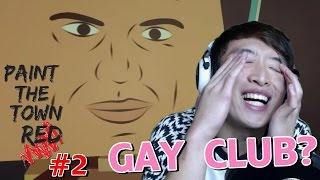 GAY CLUB中玩群毆?: PAINT THE TOWN RED #2