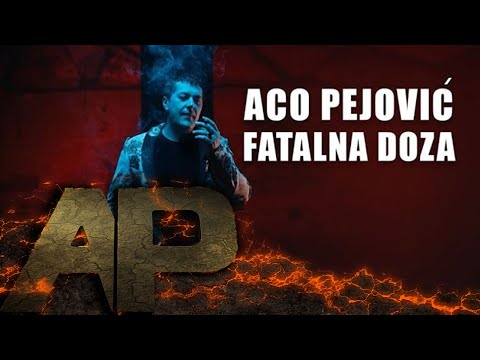Aco Pejovic - Fatalna Doza - (Official Video 2018)