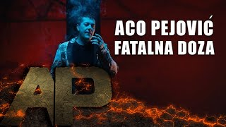 Video Aco Pejovic - Fatalna Doza - (Official Video 2018) download MP3, 3GP, MP4, WEBM, AVI, FLV Juni 2018