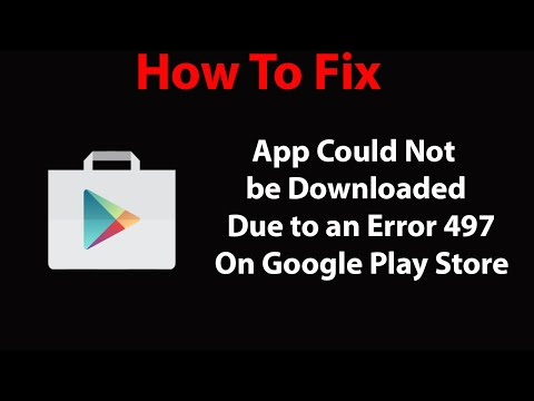 "How To Fix ""App could not be downloaded due to an Error 497"" On Google Play Store ?"