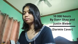10 000 Hours by Dan +Shay and Justin Bieber-(Female Cover By Darmie)