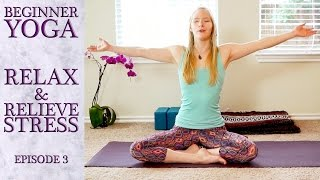 Beginners Yoga For Relaxation #3, Stress Relief, Flexibility & Pain Relief, Bedtime Sleep Routine