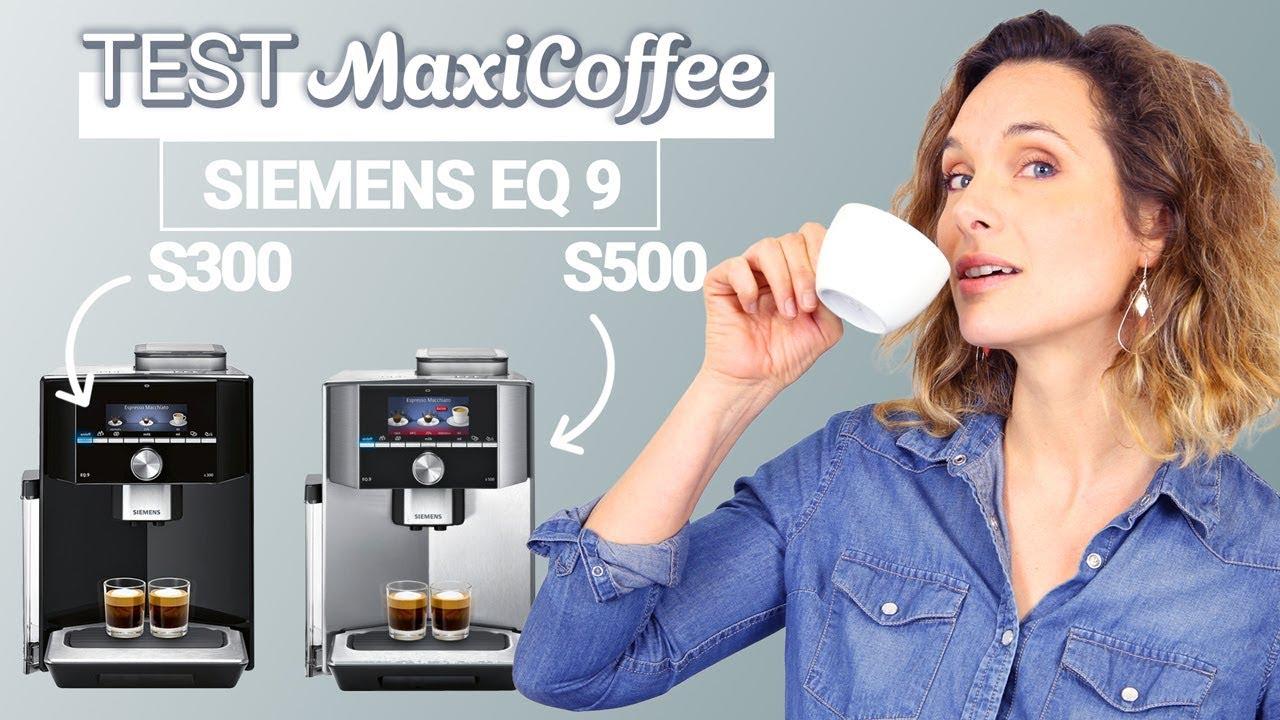Siemens Eq 9 S300 Et S500 Machine A Cafe Automatique Le Test Maxicoffee Youtube
