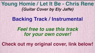 Young Homie / Let It Be - Chris Rene - Instrumental Backing Track (Guitar Cover by Ely Jaffe)
