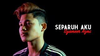 Download Syameer Azmi - Separuh Aku (Cover Version) Mp3
