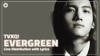 TVXQ! 동방신기 - Evergreen [Line Distribution w/ Lyrics]