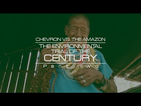 The Empire Files: Chevron vs. the Amazon - The Environmental Trial of the Century