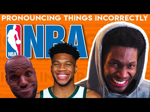 Pronouncing Things Incorrectly: NBA Edition!
