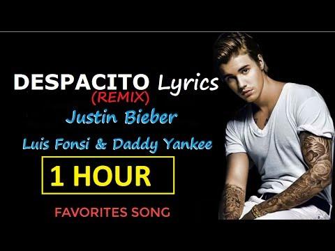 1 HOUR - Despacito Lyrics (Remix) Justin Bieber ft. Luis Fonsi, Daddy Yankee