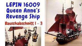 LEPIN 16009 Queen Anne's Revenge Ship Teil 1- Bauabschnitt 1 - 3