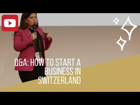 Q&A: How To Start A Business In Switzerland