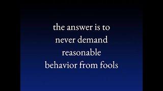 Never Argue Argue With a Fool! Preserve Your Energy