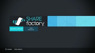 [Tuto] SHAREfactory - PS4 - FR