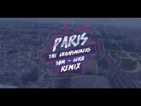 Paris (SBM x Geru Remix) - The Chainsmokers.
