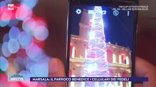 Marsala, parroco benedice i cellulari - La Vita in Diretta 13/12/2017