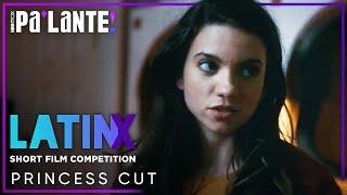 Princess Cut | Featurette | Latinx Short Film Competition Winner