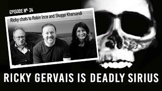 RICKY GERVAIS IS DEADLY SIRIUS #024