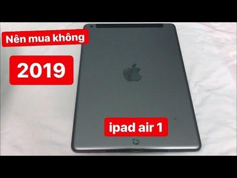 Có nên mua ipad air 1 ở thời điểm 2019 hay không còn xài được không ( Nữa Pro TV )