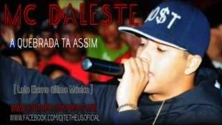 MC DALESTE - A QUEBRADA TA ASSIM [LANÇAMENTO 2013]