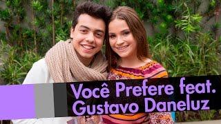 Download Video VOCÊ PREFERE: Amor ou Dinheiro? - feat. GUSTAVO DANELUZ MP3 3GP MP4