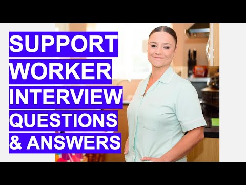 SUPPORT WORKER Interview Questions & Answers!