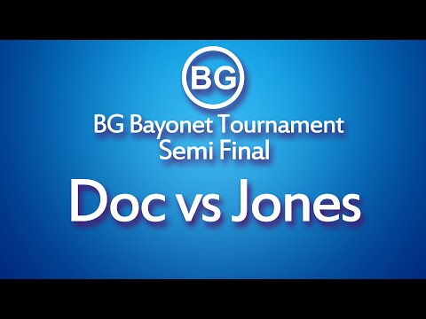 BG Bayonet Tournament: Doc Vs Jones  [13/04/2016]