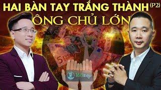 [P2] Từ Hai Bàn Tay Trắng Trở Thành Ông Chủ Lớn - Anh Nguyễn Quang Khải || Lê Thiên Công