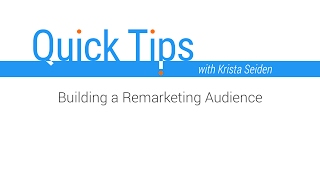 Quick Tips: Building a Remarketing Audience