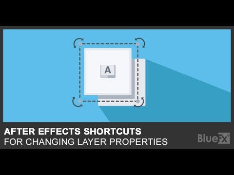After Effects Shortcuts for changing layer properties