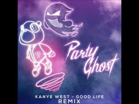 Good Life  Party Ghost Remix